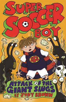 Super Soccer Boy and the Attack of the Giant Slugs