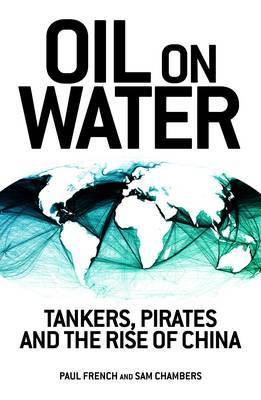 Oil on Water: Tankers, Pirates and the Rise of China