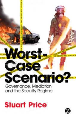 Worst-Case Scenario: Governance, Mediation and the Security Regime