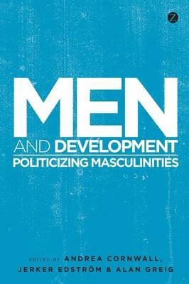 Men and Development: Politicizing Masculinities