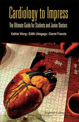 Cardiology To Impress: The Ultimate Guide For Students And Junior Doctors