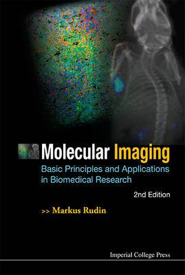 Molecular Imaging: Basic Principles And Applications In Biomedical Research (2nd Edition)