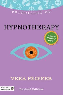 Principles of Hypnotherapy: What it is, How it Works, and What it Can Do for You