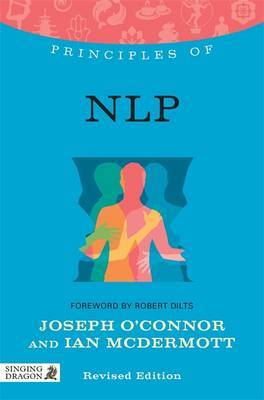Principles of NLP: What it is, How it Works, and What it Can Do for You