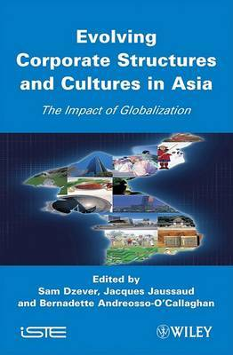 Evolving Corporate Structures and Cultures in Asia: The Impact of Globalization