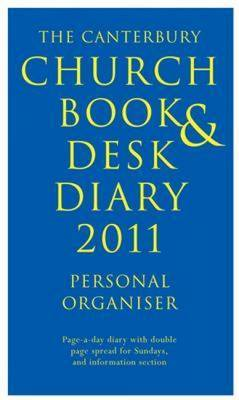 Canterbury Church Book and Desk Diary: The-personal Organiser: 2011