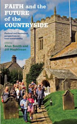 Faith and the Future of the Countryside: Pastoral and Theological Perspectives on Rural Sustainability