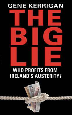 The Big Lie: Who Profits from Ireland's Austerity?