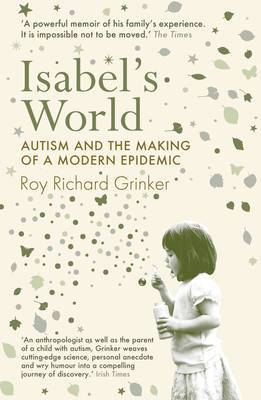 Isabel's World: Autism and the Making of a Modern Epidemic
