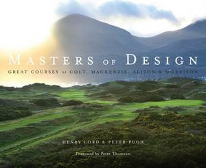 Masters of Design: Great Courses of Colt,  Mackenzie, Alison and Morrison