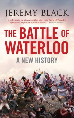 The Battle of Waterloo: A New History