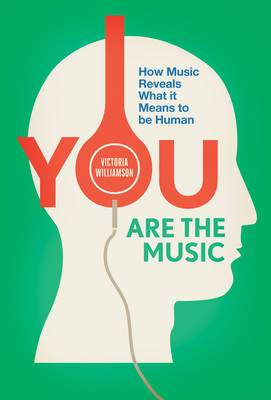 You Are the Music: How Music Reveals What it Means to be Human