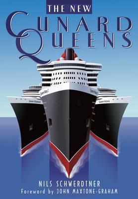 The New Cunard Queens: Queen Mary 2, Queen Victoria and Queen Elizabeth