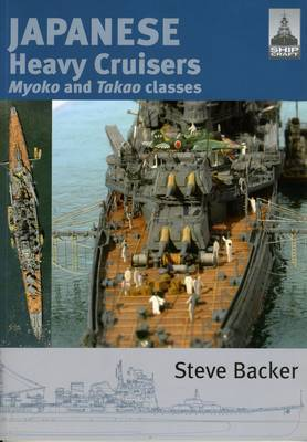 Japanese Heavy Cruisers: Myoko and Takao Classes