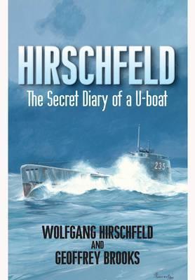 Hirschfeld: The Story of a U-Boat NCO, 1940-1946