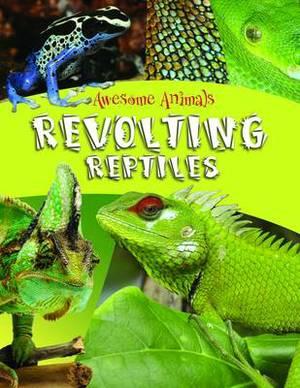 Revolting Reptiles
