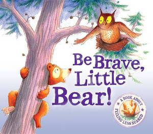 Be Brave Little Bear - I Wish I Could Sleep: A Story About Being Brave