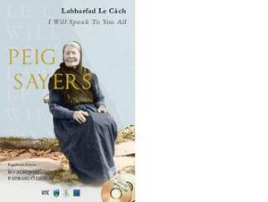 Peig Sayers: Labharfad Le Cach - I Will Speak to You All
