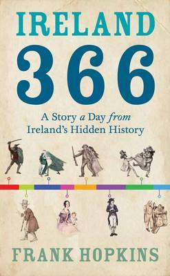 Ireland 366: A Story a Day from Ireland's Hidden History