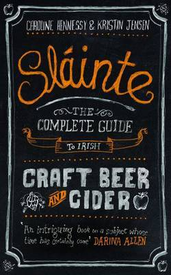 Slainte: The Complete Guide to Irish Craft Beer and Cider