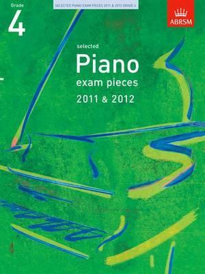 Selected Piano Exam Pieces 2011 & 2012, Grade 4