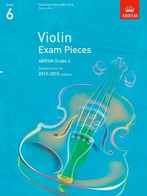 Violin Exam Pieces 2012-2015, ABRSM, Score & Part: Selected from the 2012-2015 Syllabus