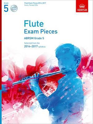 Flute Exam Pieces 20142017, Grade 5 Score, Part & 2 CDs: Selected from the 20142017 Syllabus