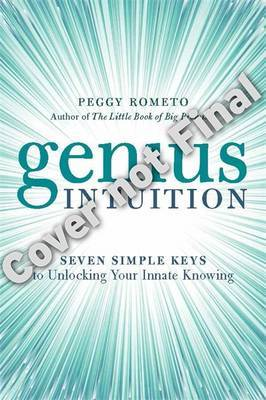 Genius Intuition: Seven Simple Secrets to Finding the Answers You Need