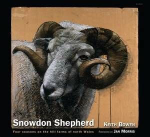 Snowdon Shepherd   Four Seasons on the Hill Farms of North Wales