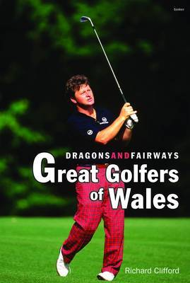Dragons and Fairways: Great Golfers of Wales