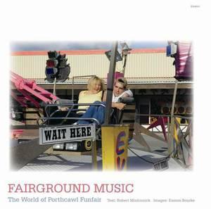 Fairground Music: The World of Porthcawl Funfair