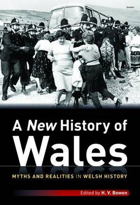 New History of Wales, A - Myths and Realities in Welsh History