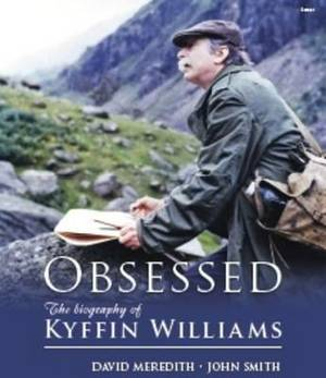 Obsessed - The Biography of Kyffin Williams