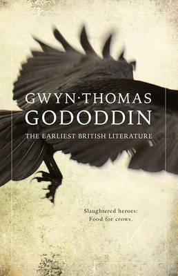 Gododdin: The Earliest British Literature