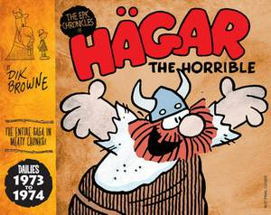 Hagar the Horrible (the Epic Chronicles Of): Dailies 1973-74