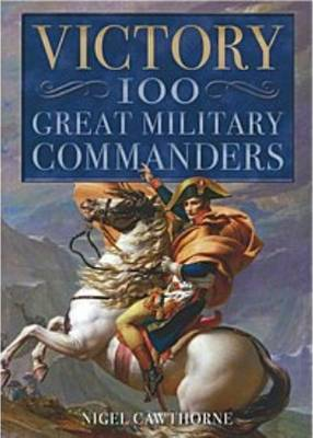 Victory: 100 Great Military Commanders