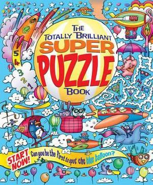 The Totally Brilliant Super Puzzle Book