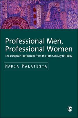 Professional Men, Professional Women: The European Professions from the 19th Century Until Today