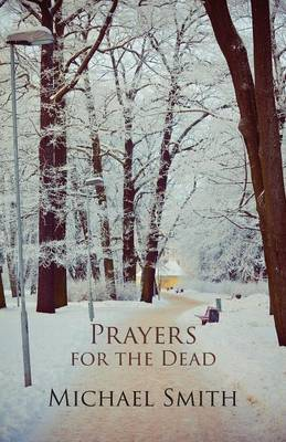 Prayers for the Dead, and Other Poems