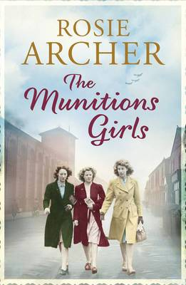 The Munitions Girls: The Bomb Girls 1: a gripping saga of love, friendship and betrayal