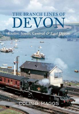 The Branch Lines of Devon: Exeter, South, Central & East Devon