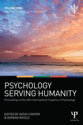 Psychology Serving Humanity: Proceedings of the 30th International Congress of Psychology: Volume 1: Majority World Psychology