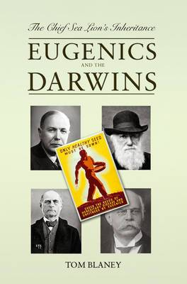 The Chief Sea Lion's Inheritance: Eugenics and the Darwins