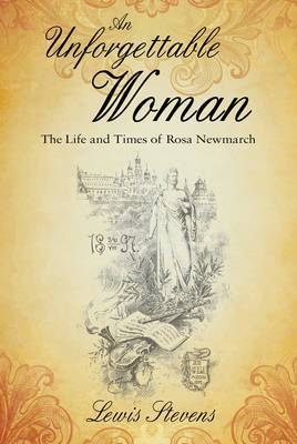 An Unforgettable Woman: The Life and Times of Rosa Newmarch