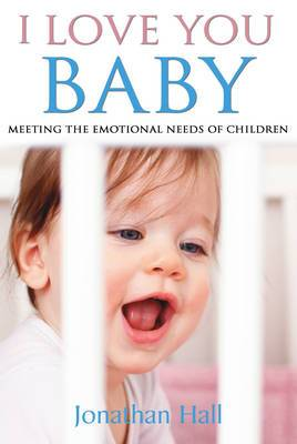 I Love You Baby: Meeting the Emotional Needs of Children