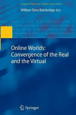Online Worlds: Convergence of the Real and the Virtual
