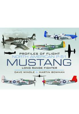 Profiles of Flight - North American Mustang P-51: Long-Range Fighter