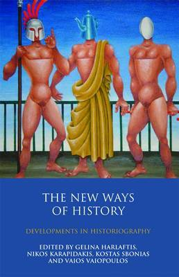 The New Ways of History: Developments in Historiography
