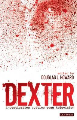Dexter : Investigating Cutting Edge Television