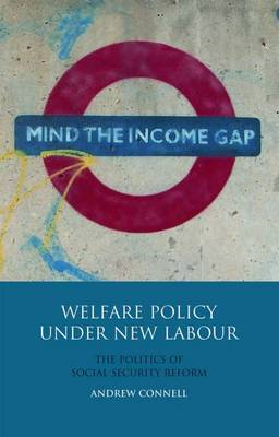 Welfare Policy Under New Labour: The Politics of Social Security Reform
